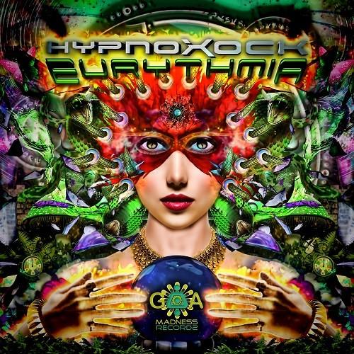 Goa Madness Records - HYPNOXOCK - Eurythmia