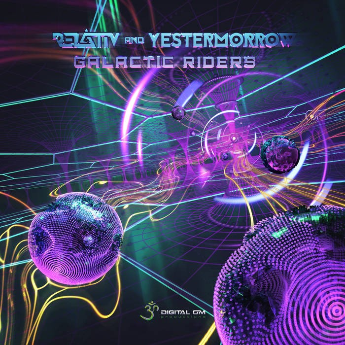 Digital Om - RELATIV & YESTERMORROW - Galactic Riders