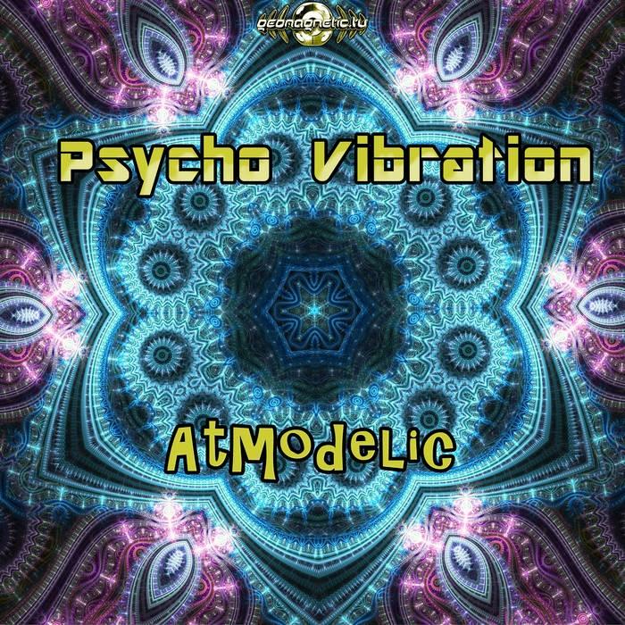 Geomagnetic.tv - PSYCHO VIBRATION - Atmodelic