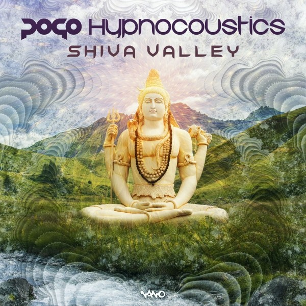 Nano Records - POGO, HYPNOACOUSTICS - Shiva Valley