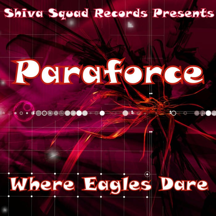 Shiva Squad Records - PARAFORCE - Where Eagles Dare