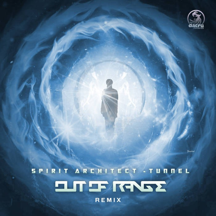 Dacru Records - SPIRIT ARCHITECT - Tunnel (Out Of Range Remix)