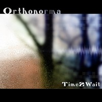 Sunline Records - ORTHONORMA - Time 2 Wait