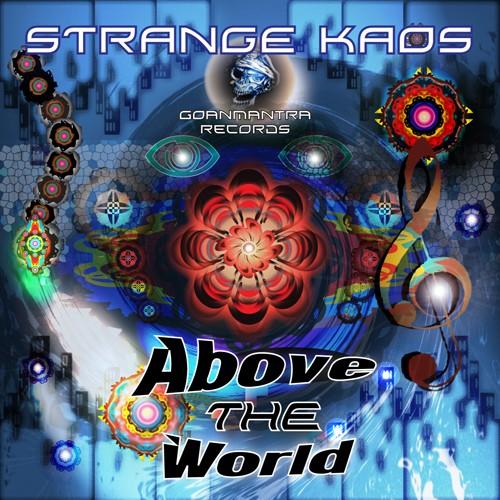 Goanmantra Records - STRANGER vs KAOS - Above The World
