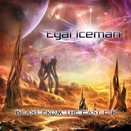 Sita Records - EYAL ICEMAN - Blast From The East