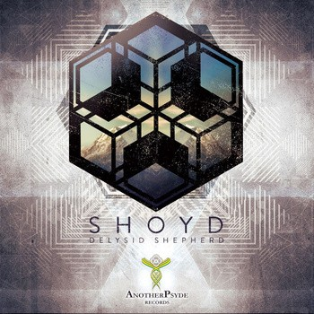 Another Psyde Records - SHOYD - Delysid Shepherd