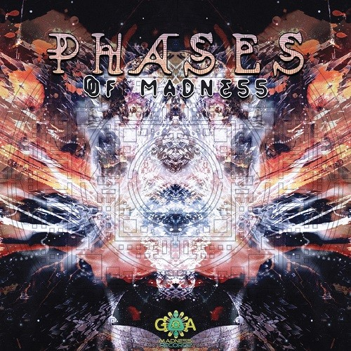 Goa Madness Records - .Various - Phases Of Madness