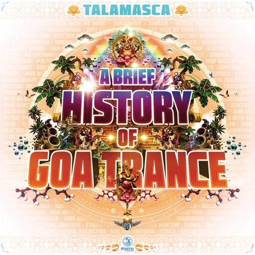 Dacru Records - TALAMASCA - A Brief History Of Goa Trance