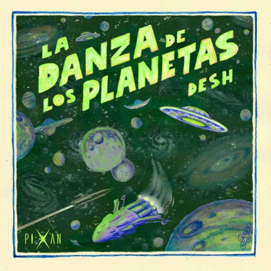 Pixan Recordings - DESH - La Danza De Los Planetas