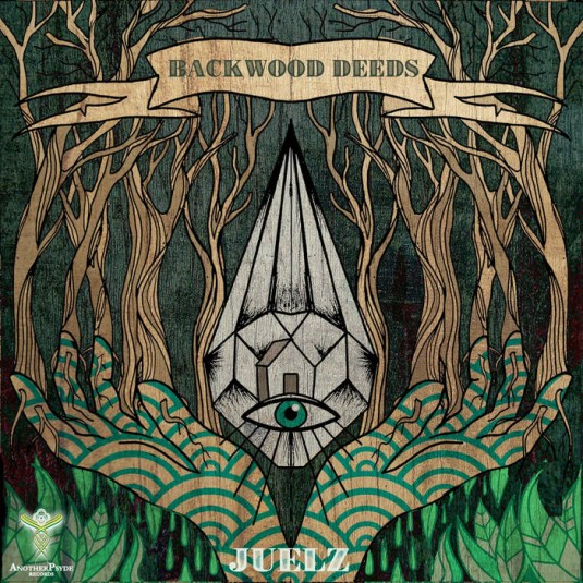 Another Psyde Records - JUELZ - Backwood Deeds