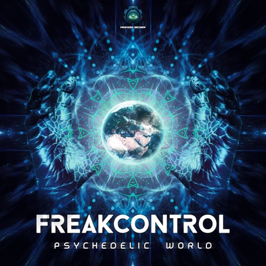Profound Records - FREAK CONTROL - Psychedelic World