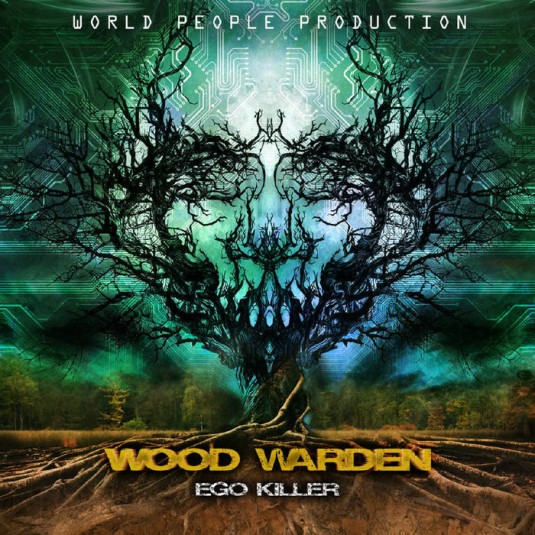 World People - WOOD WARDEN - Ego Killer