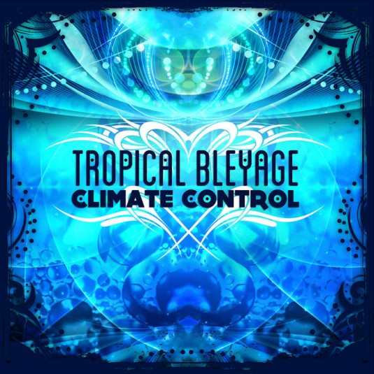 Dacru Records - TROPICAL BLEYAGE - Climate Control