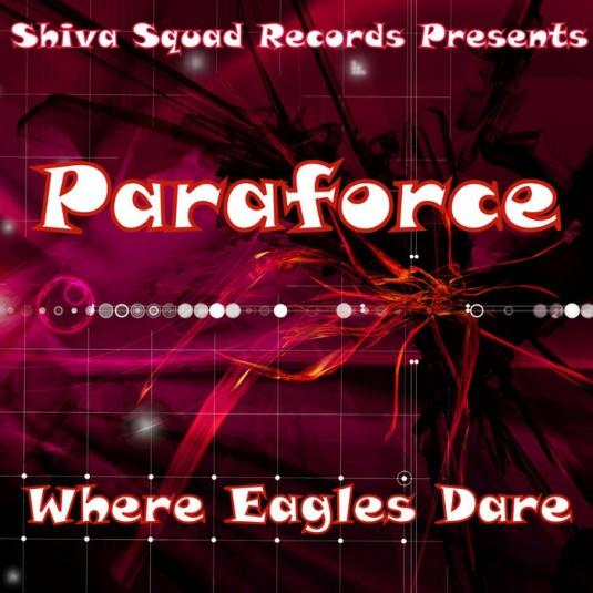 Shiva Squad Records - PARAFORCE - Where Eagles Dare