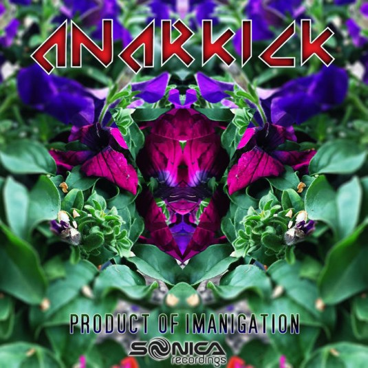 Sonica Recordings - ANARKICK - Product of Imagination