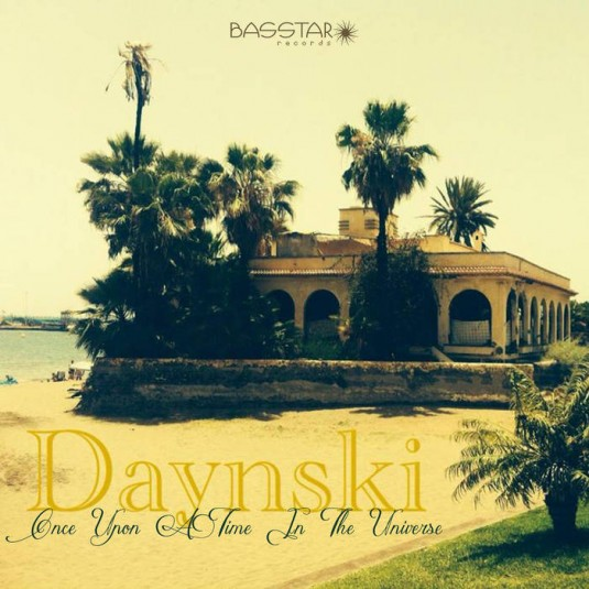 Bass-Star Records - DAYNSKI - Once Upon A Time In The Universe