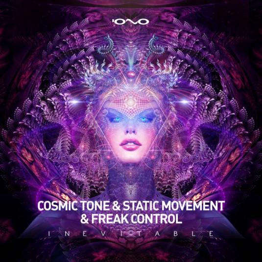 Iono Music - COSMIC TONE, STATIC MOVEMENT, FREAK CONTROL - Inevitable
