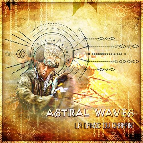 Altar Records - ASTRAL WAVES - La Danse du Chaman