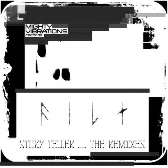 Mighty Vibrations Records - FILT - Story Teller (The Remixes)