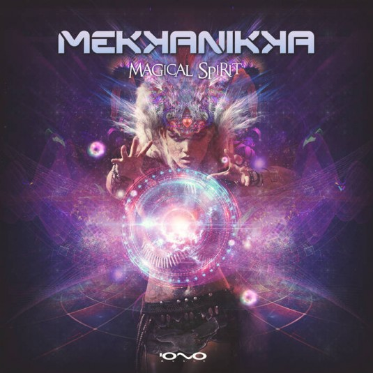 Iono Music - MEKKANIKA - Magical Spirit