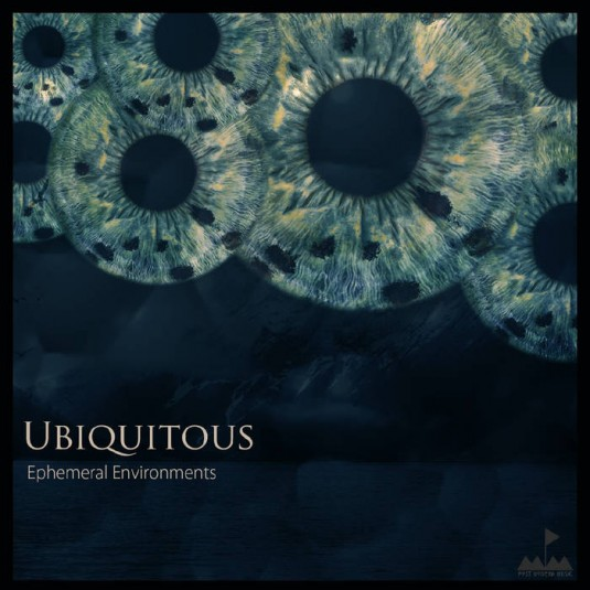 post modern music - UBIQUITOUS - Ephemeral Environments