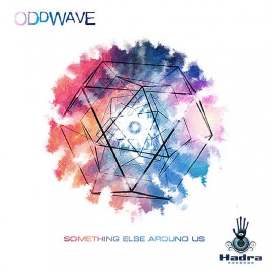 Hadra Records - ODDWAVE - Something Else Around Us