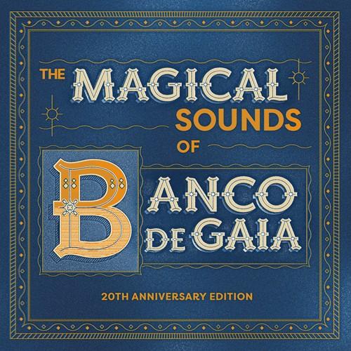 Disco Geko Recordings - BANCO DE GAIA - The Magical Sounds Of Banco De Gaia 20th Anniversary Edition