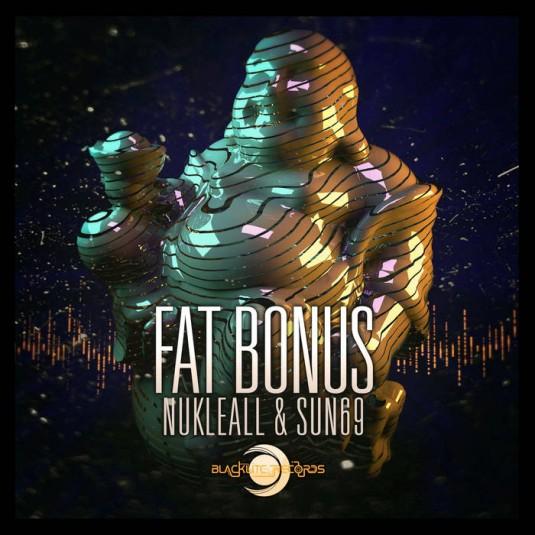 Blacklite Records - NUKLEALL, SUN69 - Fat Bonus