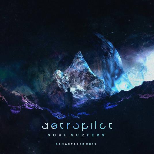 Astropilot Music - ASTROPILOT - Soul Surfers. Remastered 2019