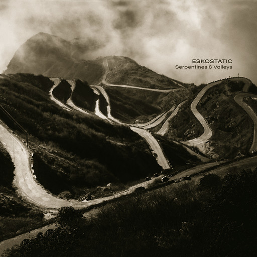 Ultimae Records - ESKOSTATIC - Serpentines and Valleys
