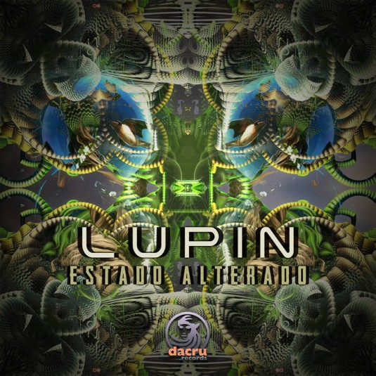 Dacru Records - LUPIN - Estado Alterado