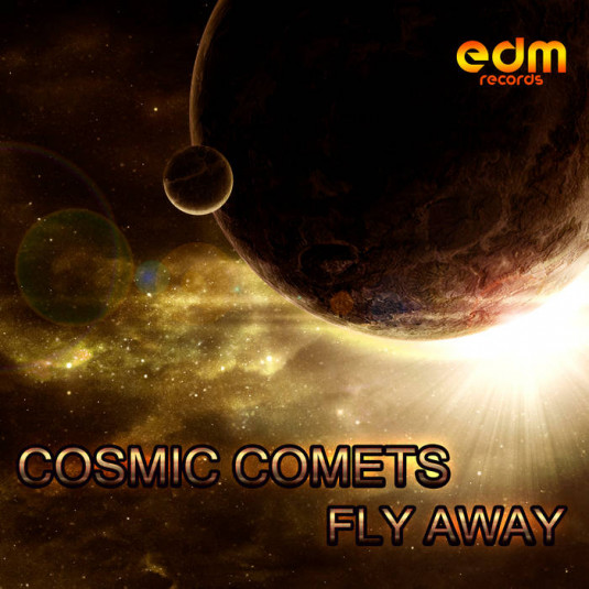 Edm Records - COSMIC COMETS - Fly Away