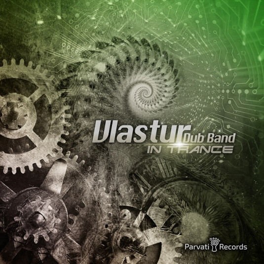 Parvati Records - VLASTUR - Vlastur Dub Band In Trance