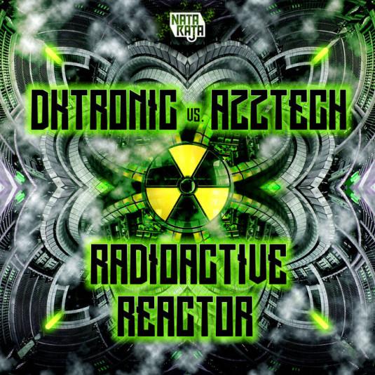 Nataraja Records - DKTRONIC, AZZTECH - Radioactive Reactor