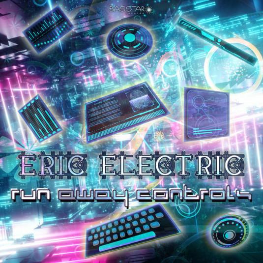 Bass-Star Records - ERIC ELECTRIC - Run Away Controls