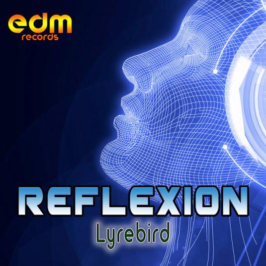 Edm Records - REFLEXION - Lyrebird