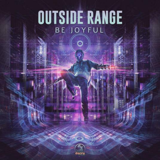 Dacru Records - OUTSIDE RANGE - Be Joyful