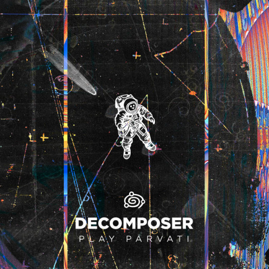Orbita Parvati - DECOMPOSER - Decomposer Play Parvati
