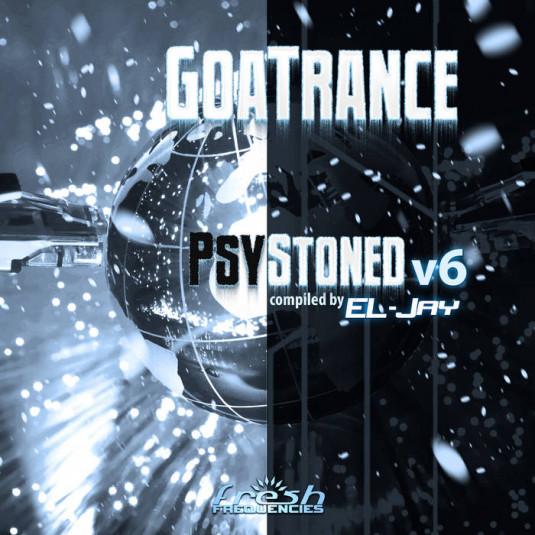 Fresh Frequencies - EL-JAY - GoaTrance PsyStoned Compiled by EL-Jay, Vol. 6