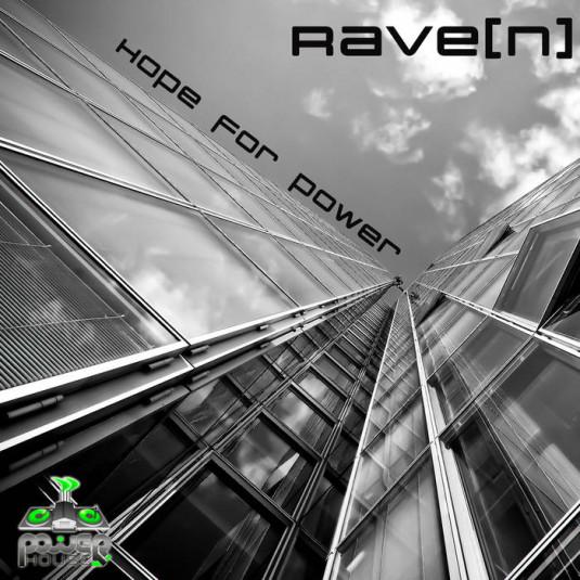 Power House - RAVE[N] - Hope For Power