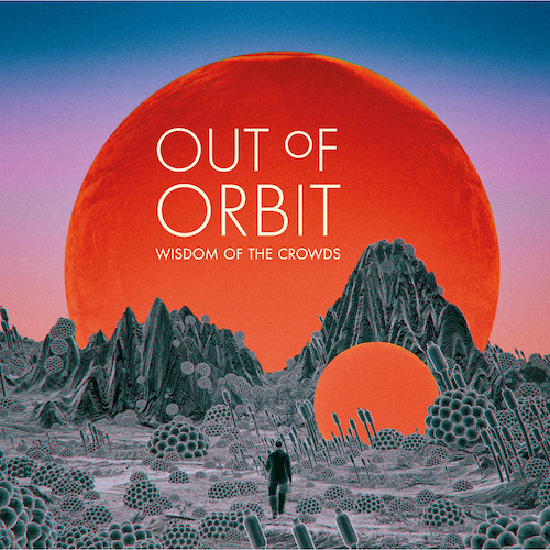 Shamanic Tales Records - OUT OF ORBIT - Wisdom of the Crowds
