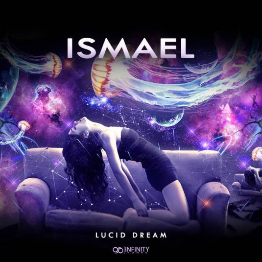 Infinity Tunes Records - ISMAEL - Lucid Dream