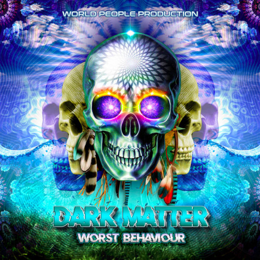 World People - DARK MATTER - Worst Behaviour
