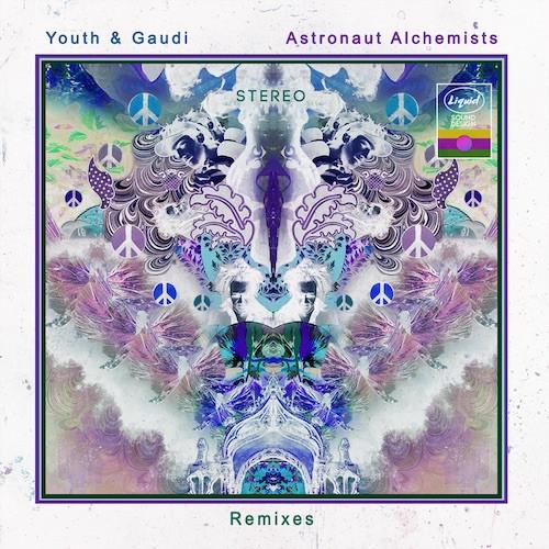 Liquid Sound Design - YOUTH & GAUDI - Astronaut Alchemists - Remixes