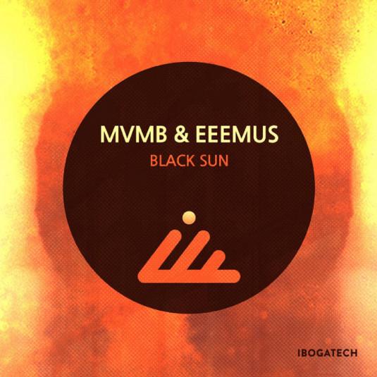IBOGATECH - MVMB, EEEMUS - Black Sun