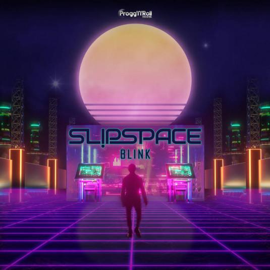 ProggNRoll Records - SLIPSPACE - Blink