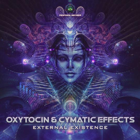 Profound Records - OXYTOCIN, CYMATIC EFFECTS - External Existence