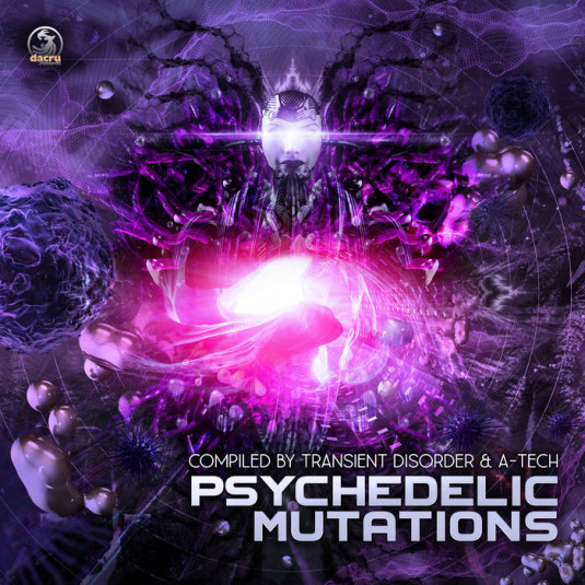 Dacru Records - .Various - Psychedelic Mutations compiled by Transient Disorder & A-Tech