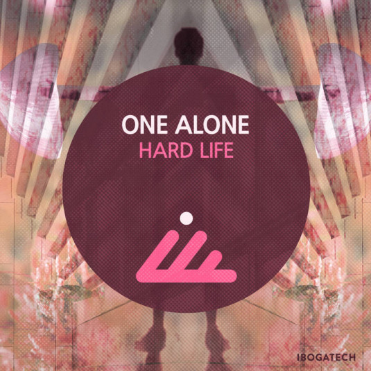IBOGATECH - ONE ALONE - Hard Life