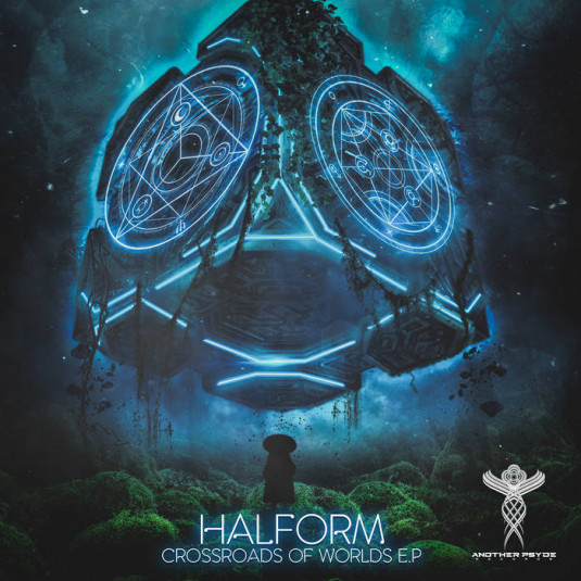 Another Psyde Records - HALFORM - Crossroads Of Worlds